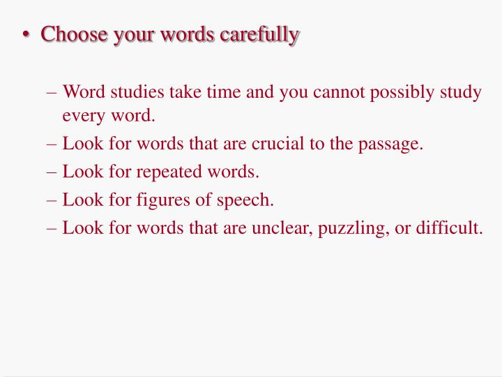 Choose your words carefully