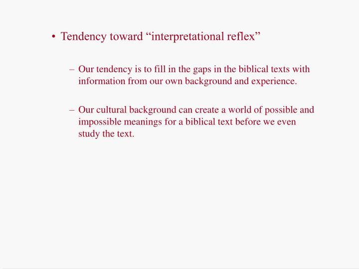 "Tendency toward ""interpretational reflex"""