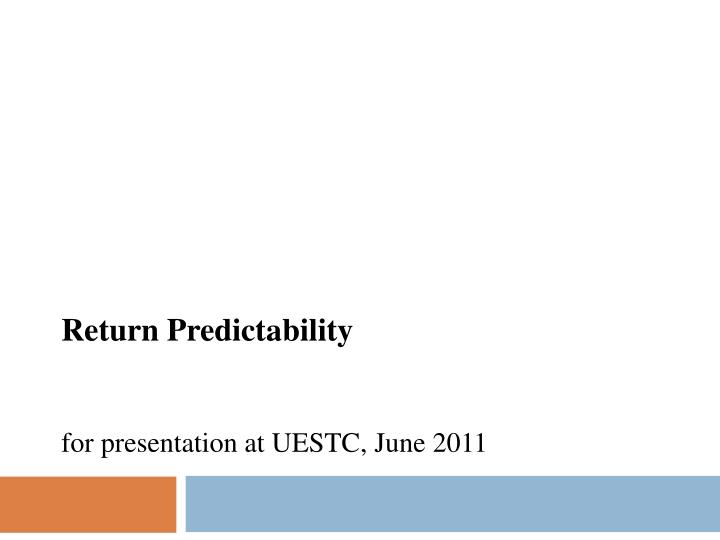 Return predictability for presentation at uestc june 2011