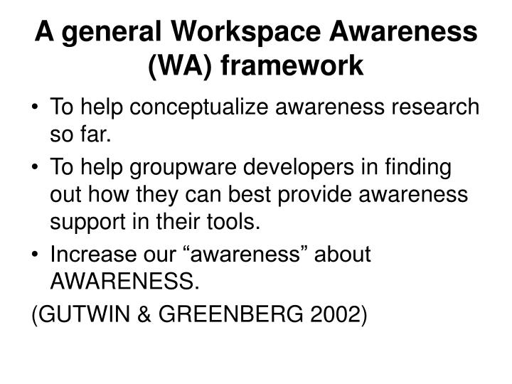 A general Workspace Awareness (WA) framework