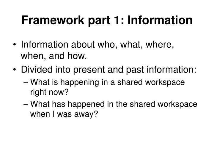 Framework part 1: Information
