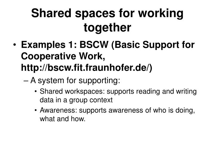 Shared spaces for working