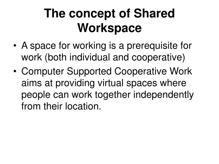The concept of shared workspace