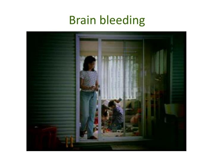 Brain bleeding