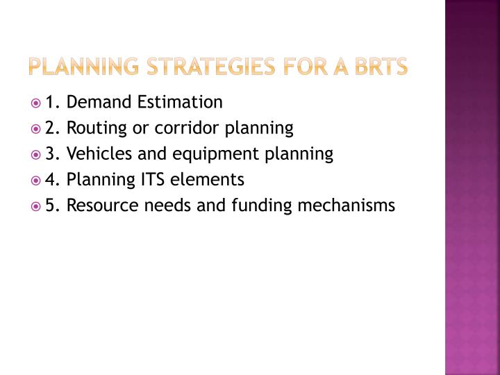 PLANNING STRATEGIES FOR A BRTS