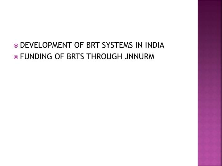 DEVELOPMENT OF BRT SYSTEMS IN INDIA