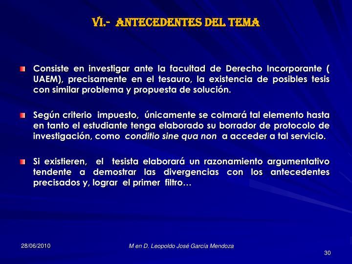 VI.-  ANTECEDENTES DEL TEMA
