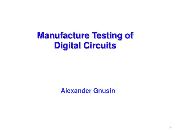 Manufacture Testing of