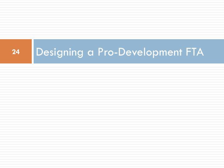 Designing a Pro-Development FTA