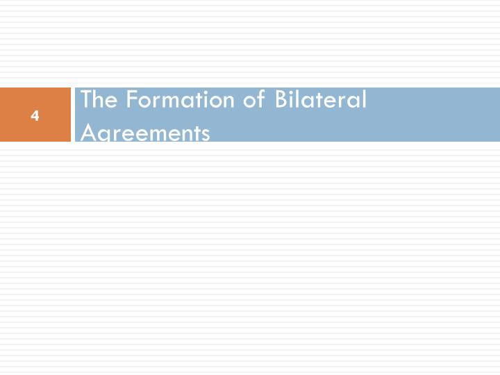 The Formation of Bilateral Agreements