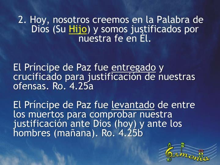 2. Hoy, nosotros creemos en la Palabra de Dios (Su