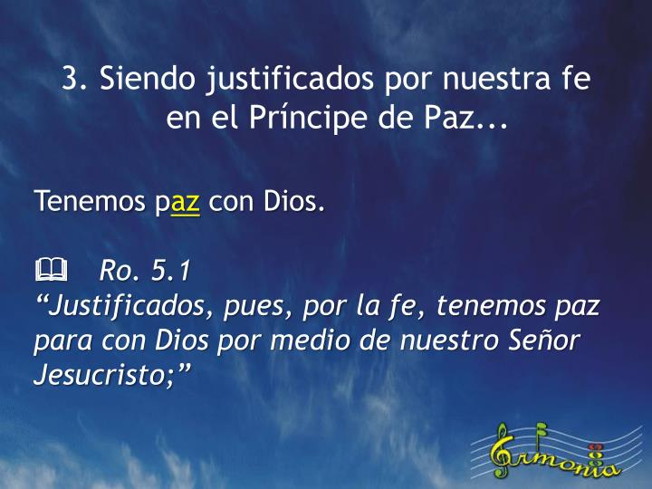 3. Siendo justificados por nuestra fe en el
