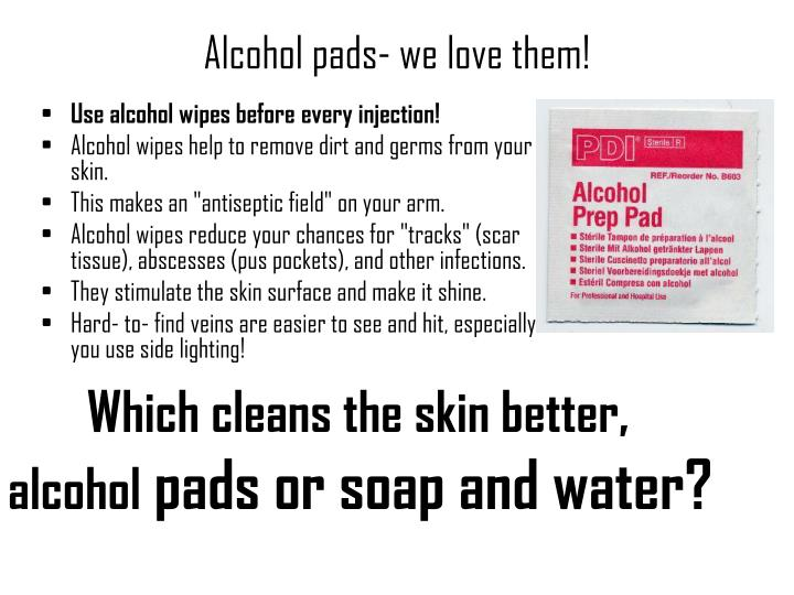 Alcohol pads- we love them!
