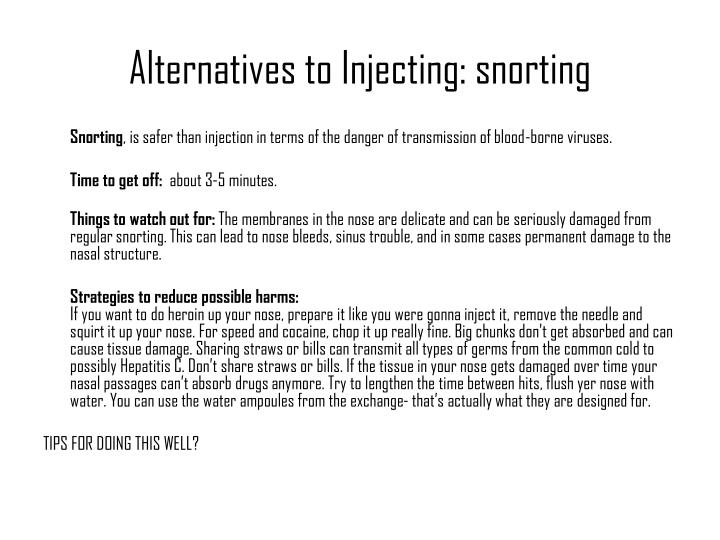 Alternatives to Injecting: snorting