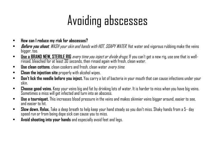 Avoiding abscesses
