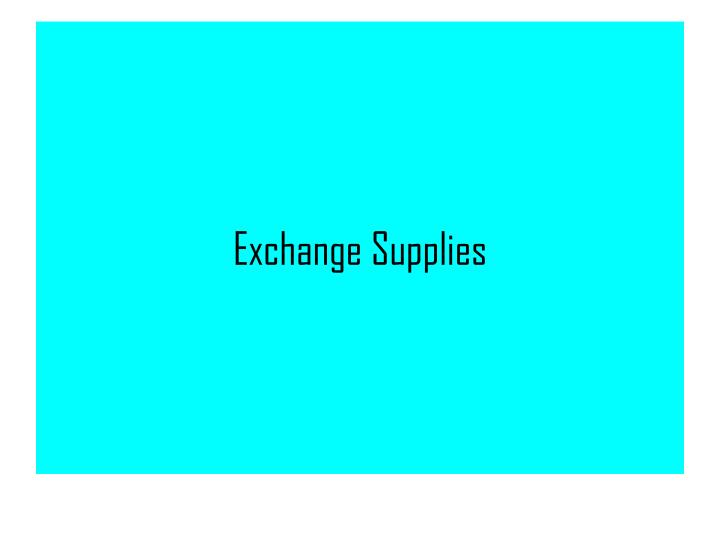 Exchange Supplies