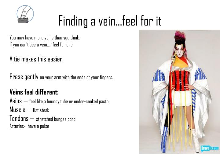 Finding a vein…feel for it
