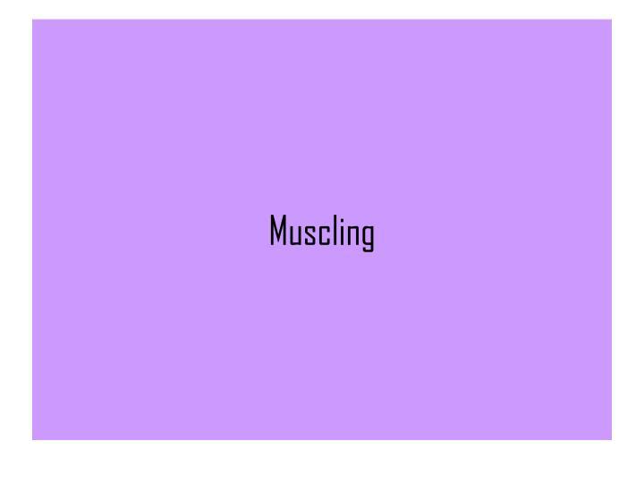 Muscling