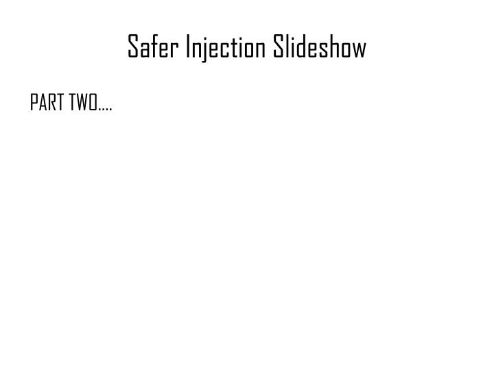 Safer injection slideshow