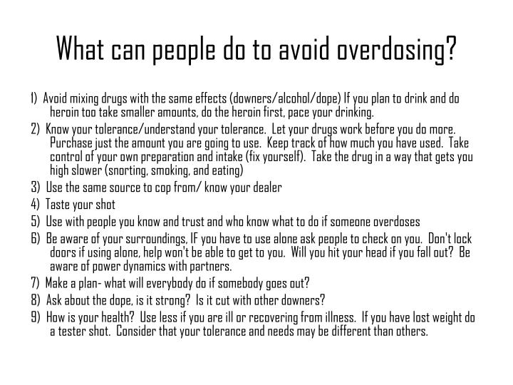 What can people do to avoid overdosing?