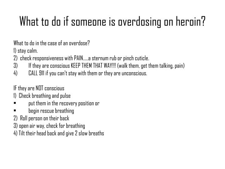 What to do if someone is overdosing on heroin?