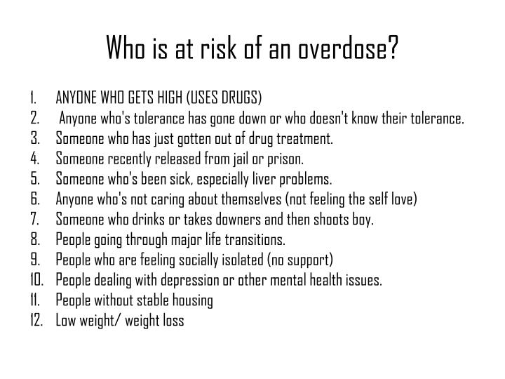 Who is at risk of an overdose?