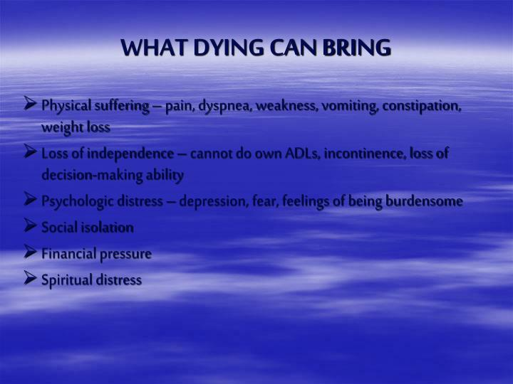 What dying can bring