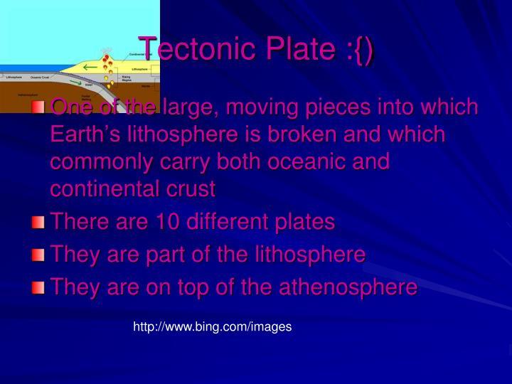 Tectonic Plate :{)