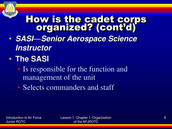 How is the cadet corps organized? (cont'd)
