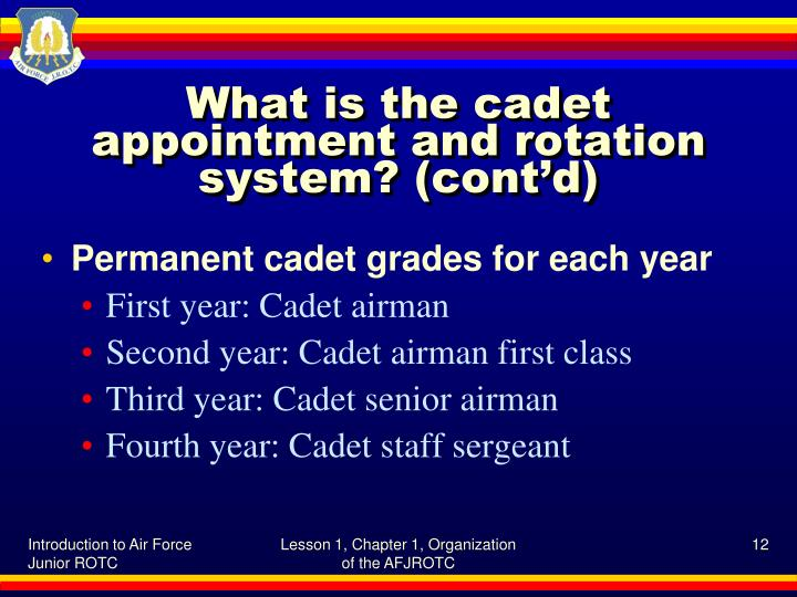 What is the cadet appointment and rotation system? (cont'd)