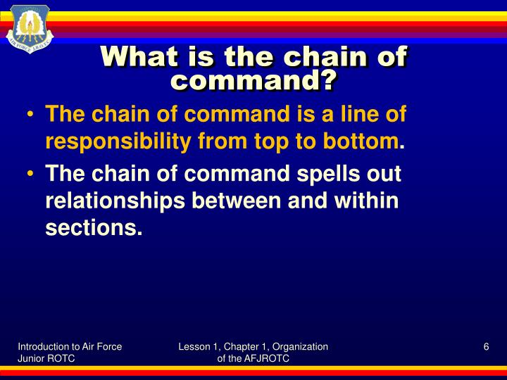 What is the chain of command?