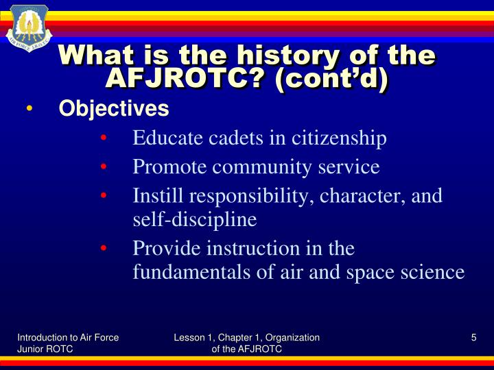 What is the history of the AFJROTC? (cont'd)