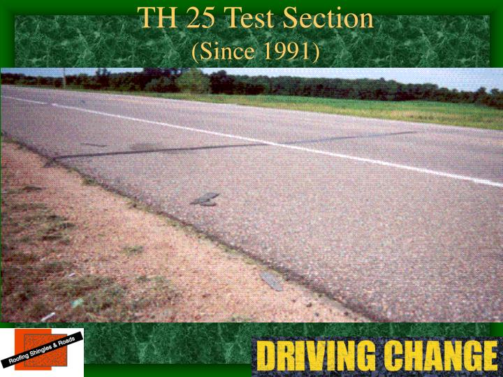 TH 25 Test Section