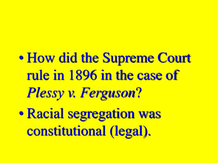 How did the Supreme Court rule in 1896 in the case of