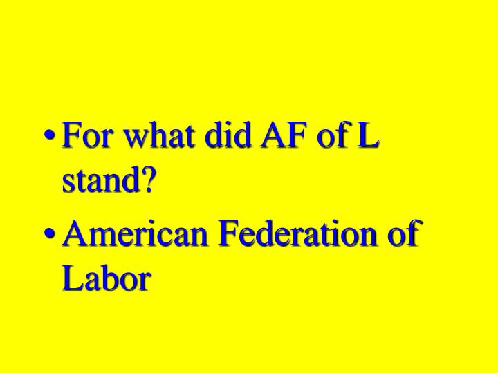 For what did AF of L stand?
