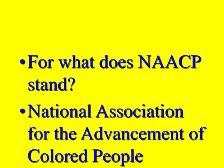 For what does NAACP stand?