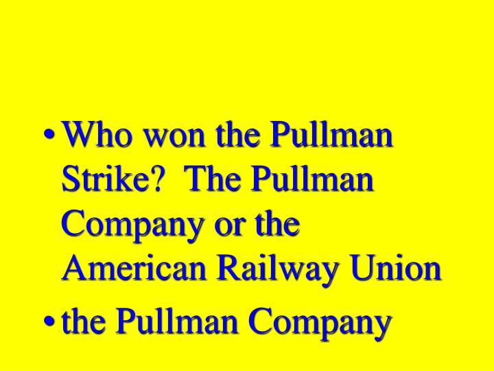 Who won the Pullman Strike?  The Pullman Company or the American Railway Union