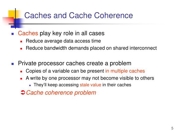 Caches and Cache Coherence