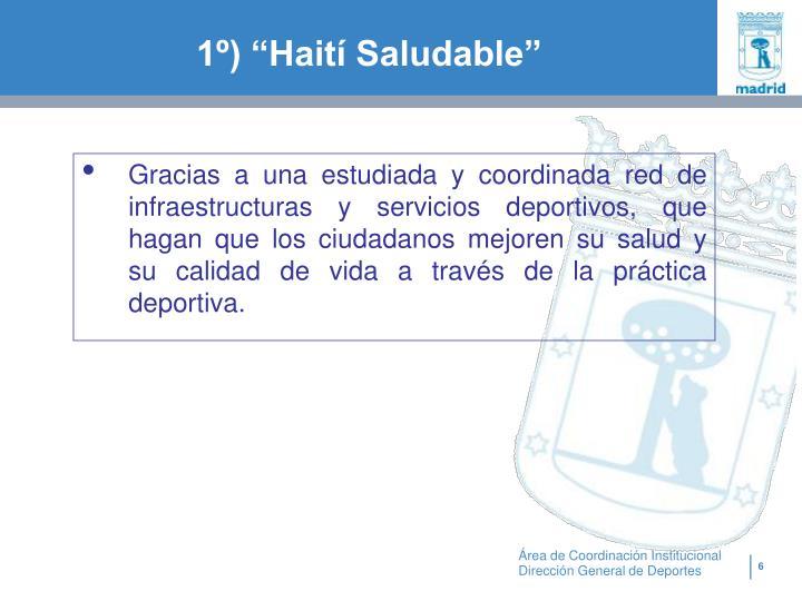 """1º) """"Haití Saludable"""""""