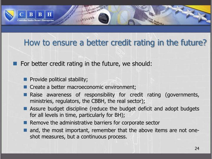 How to ensure a better credit rating in the future?