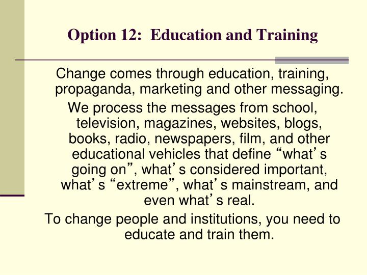 Option 12:  Education and Training