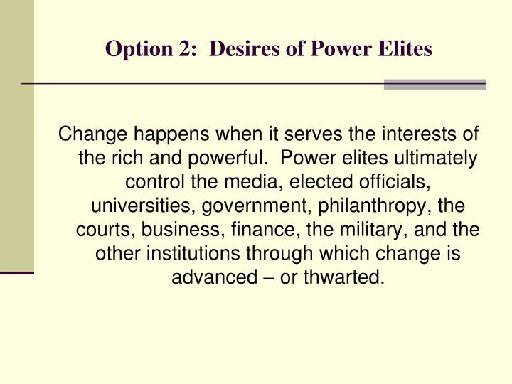 Option 2:  Desires of Power Elites