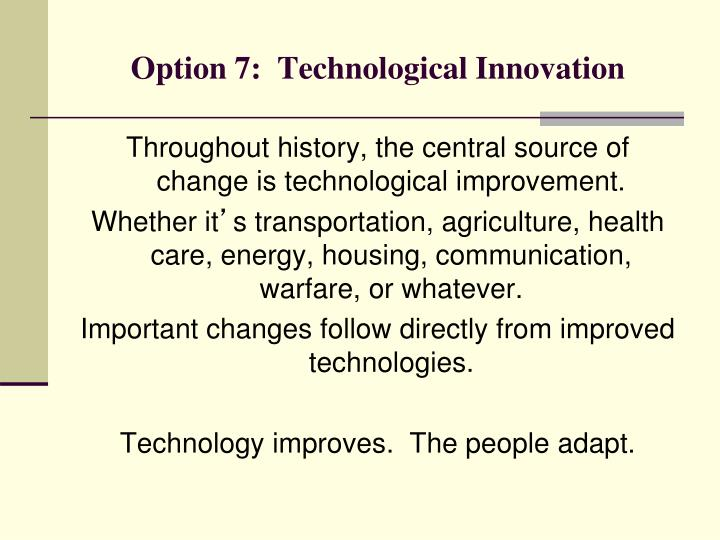 Option 7:  Technological Innovation