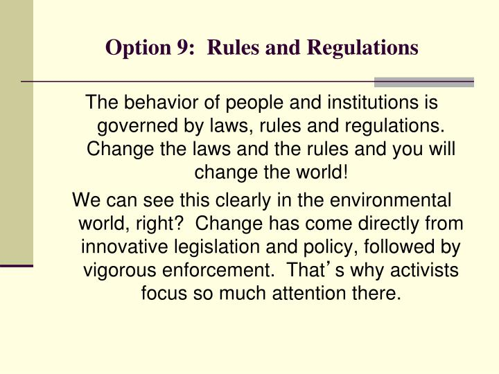 Option 9:  Rules and Regulations
