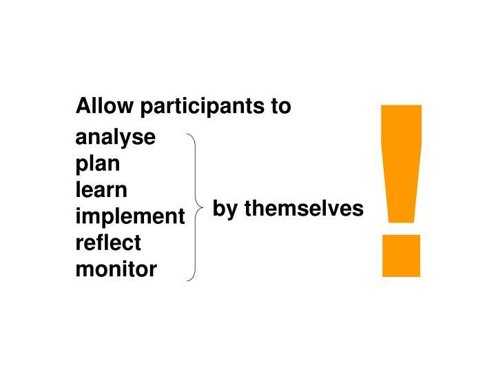 Allow participants to