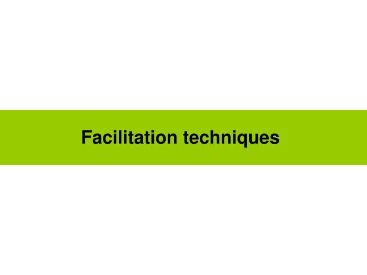 Facilitation techniques