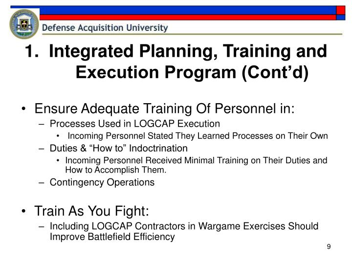 1.  Integrated Planning, Training and Execution Program (Cont'd)
