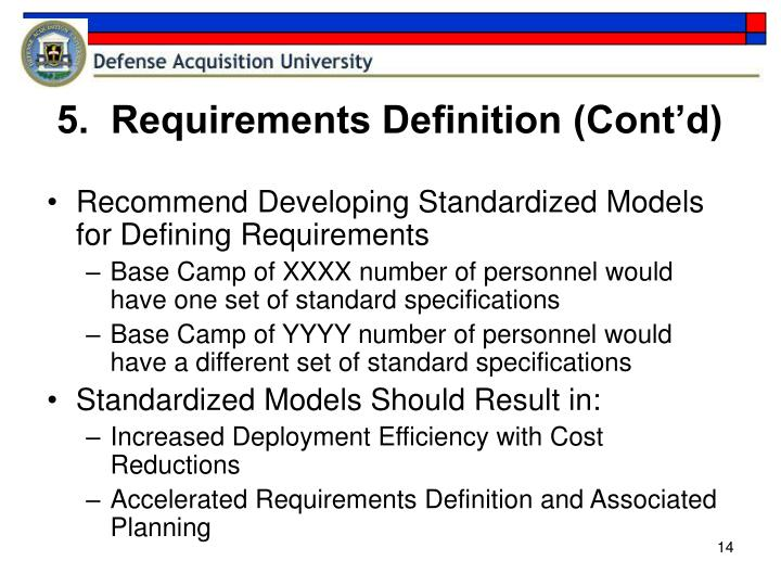 5.  Requirements Definition (Cont'd)