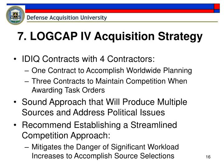 7. LOGCAP IV Acquisition Strategy