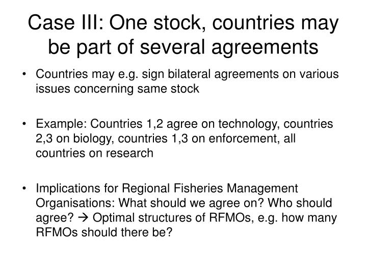 Case III: One stock, countries may be part of several agreements